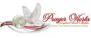 Prayer Works Evangelism Outreach Ministries